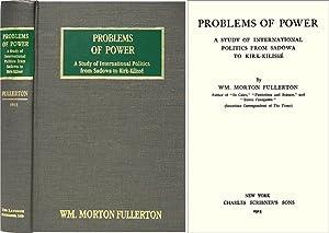 Problems of Power. A Study of International Politics from Sadowa.: Fullerton, Wm. Morton