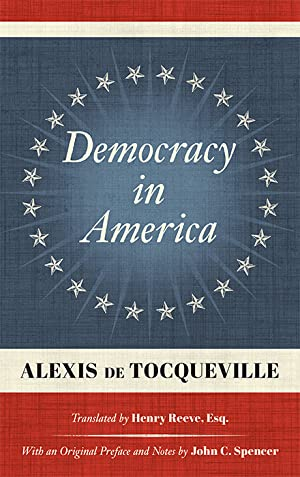 Democracy in America. Reprint of 1838 First: Tocqueville, Alexis de.