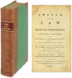 A System of the Law of Marine Insurances: With Three Chapters On.: Park, James Allan