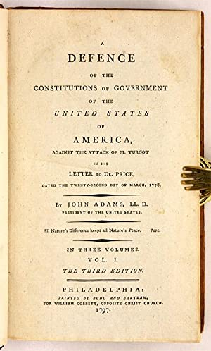 A Defence of the Constitutions of Government of the United States.: Adams, John