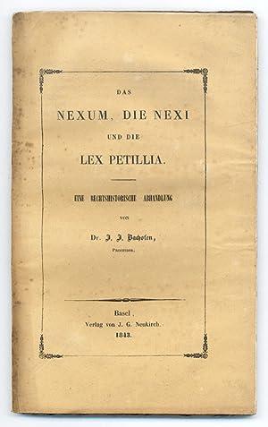 Das Nexum, Die Nexi und die Lex Petillia: Bachofen, Johann Jakob