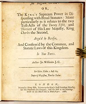 Jus Regium Coronae: Or, The King's Supream Power in Dispensing with.: Wilson, John