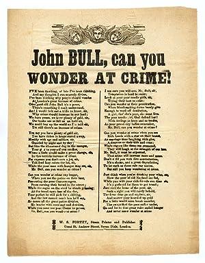 John Bull, Can You Wonder At Crime!, Small Broadside, Circa 1860: Broadside; Great Britain