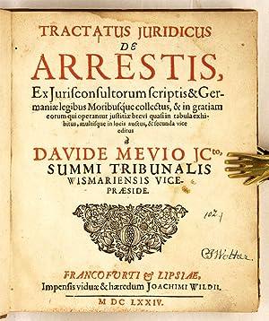 Tractatus Juridicus de Arrestis, Ex Jurisconsultorum Scriptis &.: Mevius, David