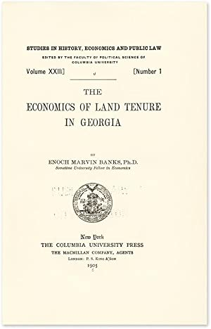 The Economics of Land Tenure in Georgia. New York, 1905: Banks, Enoch Marvin