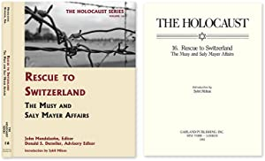 Holocaust Series Vol. 16: Rescue to Switzerland: The Musy and Saly.: Mendelsohn, John; Detwiler, ...