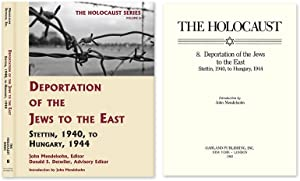 Holocaust Series Vol. 8: Deportation of the Jews to the East.: Mendelsohn, John; Detwiler, Donald S...