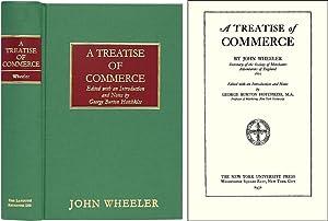 A Treatise of Commerce: Wheeler, John. George Burton Hotchkiss (editor)