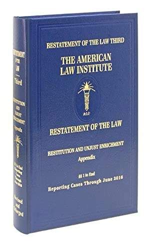 Restatement Third. Restitution and Unjust Enrichment. Appendix: American Law Institute