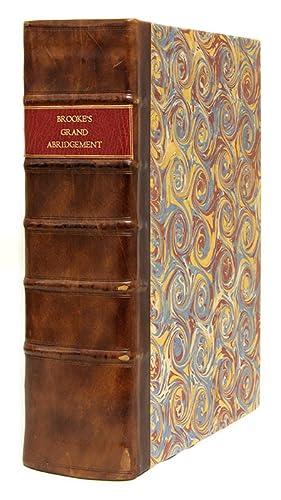 La Graunde Abridgement, Collecte & Escrie per: Brooke, Sir Robert