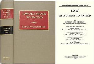 Law as a Means to an End: Jhering, Rudolph von. [von Ihering]