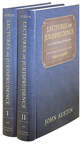 Lectures on Jurisprudence or the Philosophy of: Austin, John; Robert