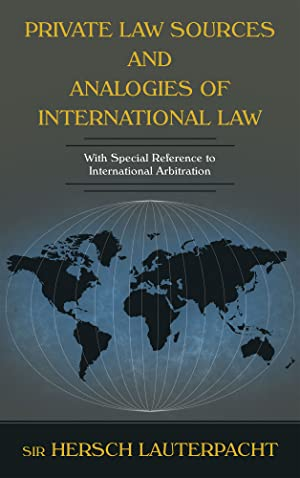 Private Law Sources and Analogies of International: Lauterpacht, Sir Hersch