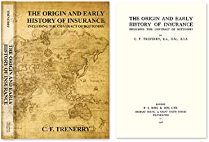The Origin and Early History of Insurance Including The Contract.: Trenerry, C.F.; Ethel L. Gover ...