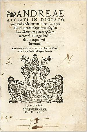 In Digestorum Seu Pandectarum Librum XII [and Two Others].: Alciati, Andrea; Alciatus, Andreas; ...