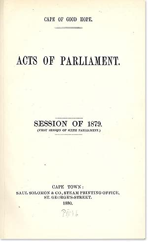 Acts of the Parliament of the Colony of the Cape of Good Hope.: South Africa; Cape of Good Hope