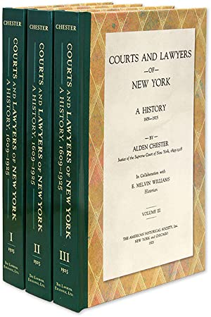 Courts and Lawyers of New York: A History, 1609-1925. 3 Vols: Chester, Alden; E. Melvin Williams