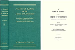 A Series of Lectures on the Science of Government, Intended to.: Tucker, N. Beverley