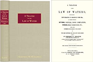 A Treatise of the Law of Waters; Including the Law Relating Rights.: Woolrych, Humphry W.
