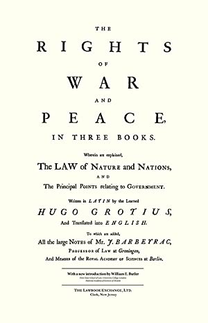 The Rights of War and Peace, in Three Books: Wherein are Explained.: Grotius, Hugo; J. Barbeyrac, ...