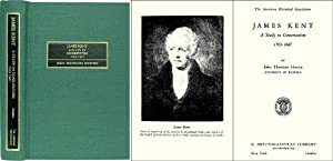 James Kent: A Study in Conservatism, 1763-1847: Horton, John Theodore