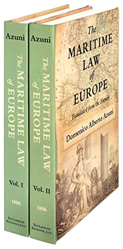 The Maritime Law of Europe. Translated from the French. 2 Vols: Azuni, M.D.A.; William Johnson (...