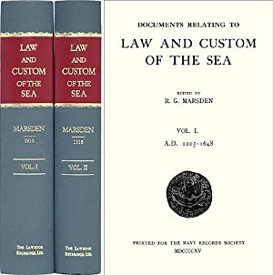 Documents Relating to Law and Custom of the Sea. 2 Vols: Marsden, Reginald G., (editor)