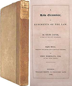 A Law Grammar, or Rudiments of Law; Compiled From The Grounds,.: Jacob, Giles