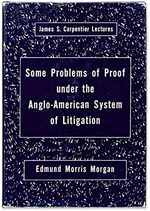 Some Problems of Proof Under the Anglo-American System of Litigation: Morgan, Edmund Morris