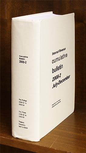 Internal Revenue Cumulative Bulletin. 2008-2 July-December: Internal Revenue Service