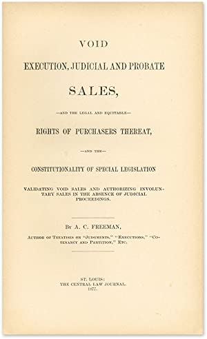 Void Execution, Judicial and Probate Sales, and the Legal and.: Freeman, A.C.