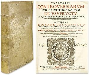 Tractatus Controversiarum Iuris Quotidianarum de Usufructu.: Castillo Sotomayor, Juan del