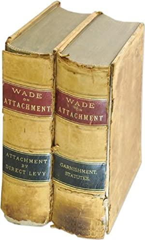 A Treatise on the Law of Attachment and Garnishment. With an Appendix: Wade, William Pratt