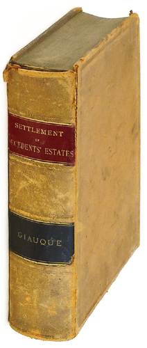 The Settlement of Estates of Deceased Persons, Including the Subjects: Giauque, Florien