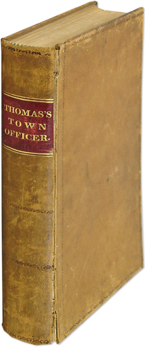 Thomas' Town Officer. A Digest of the Laws of Massachusetts in.: Thomas, Benjamin Franklin