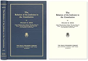 The Relation of the Judiciary to the Constitution: Meigs, William M.