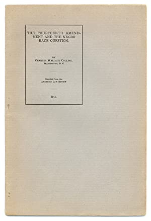 The Fourteenth Amendment and the Negro Race Question: Collins, Charles Wallace