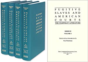 Fugitive Slaves and American Courts: The Pamphlet Literature. 4 Vols: Finkelman, Paul, Editor