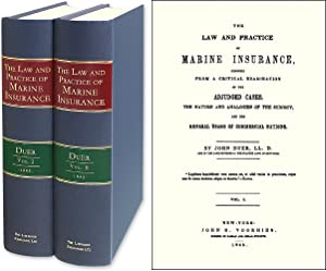 The Law and Practice of Marine Insurance Deduced From a Critical.: Duer, John