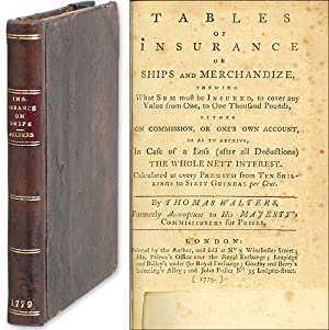Tables of Insurance on Ships and Merchandize, Shewing What Sum.: Walters, Thomas