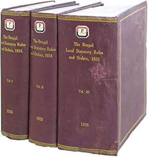 The Bengal Local Statutory Rules and Orders, 1924: Being Lists.: Government of Bengal, Legislative ...