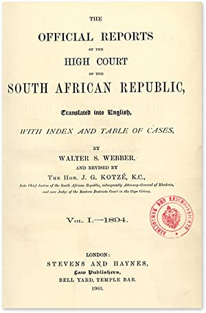 The Official Reports Of The High Court of the South African.: Webber Walter S., Reporter. Kotze, ...