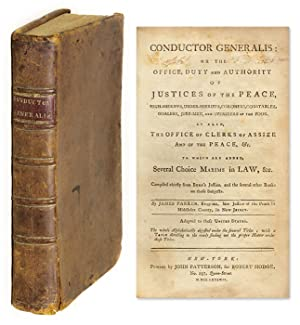 Conductor Generalis: Or, the Office, Duty and Authority of Justices.: Parker, James, Compiler