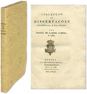 Colleccao de Dissertacoes Juridicas, E Praticas: Sousa de Lobao,