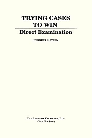 Direct Examination. Vol. II of Trying Cases to Win: Stern, Herbert