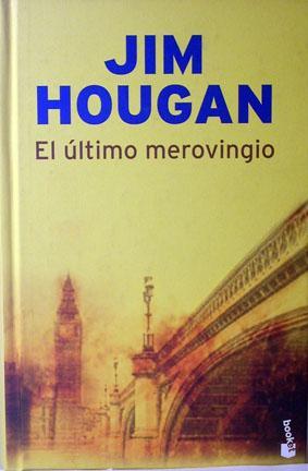 El último merovingio. - Jim Hougan. Traducción de Sofía Coca y Roger Vázquez de Parga