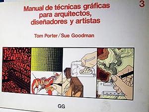 Manual de tecnicas graficas para arquitectos, diseñadores y .: Porter, Tom, Goodman Sue