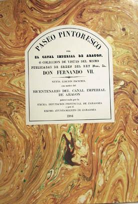 Paseo pintoresco por el Canal Imperial de Aragon.: Edición facsimil