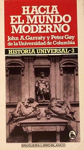 Hacia el mundo moderno. Historia Universal -3: Garraty, John A.