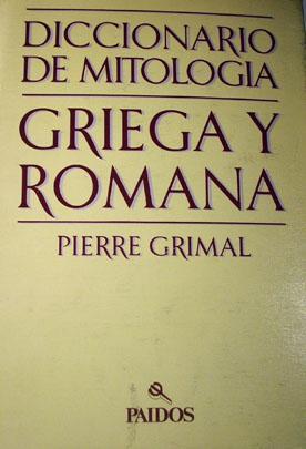Diccionario De Mitologia Griega Y Romana/Greek and Roman Mythology Dictionary: Grimal, Pierre,...